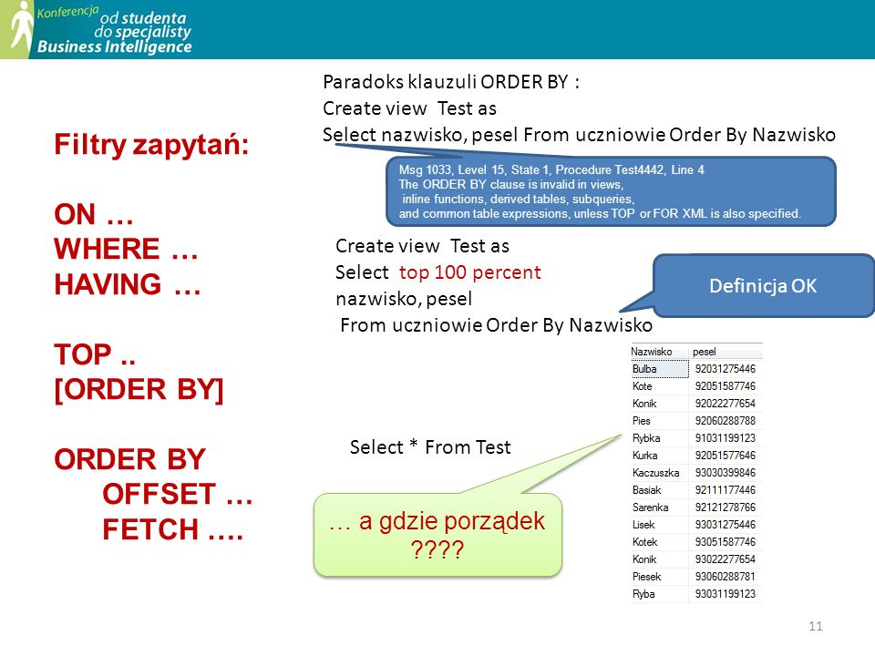 Filtry zapytań: ON … WHERE … HAVING … TOP .. [ORDER BY] ORDER BY